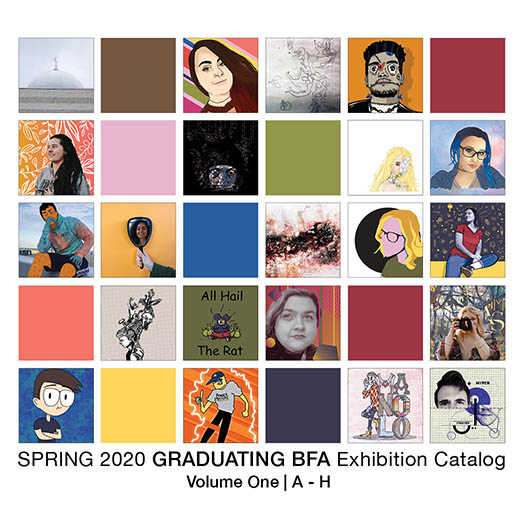 Spring 2020 Graduating BFA exhibition catalog. Volume One. A - H.
