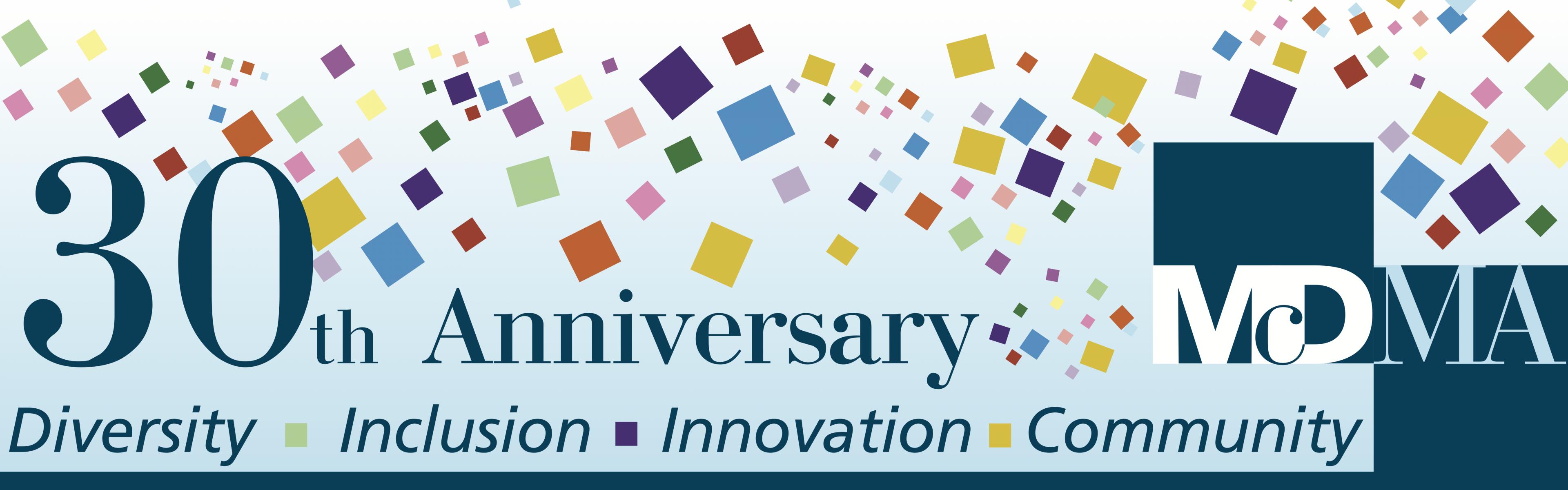 "Banner reads: ""30th Anniversary McDMA: Diversity, Inclusion, Innovation, Community"""
