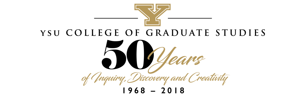 YSU College of Graduate Studies 50 years of inquiry, discovery and creativity