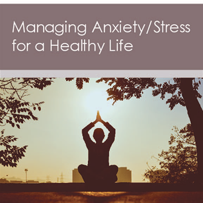 managing anxiety stress for a healthy life