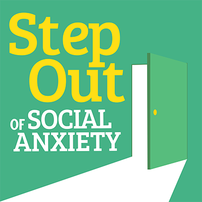 step out of social anxiety
