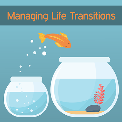 managing life transitions