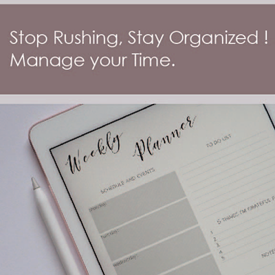 stop rushing stay organized manage your time