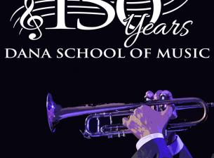 Celebrating 150 Years of Dana School of Music