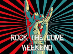Rock The Dome Weekend Graphic