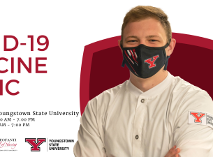 YSU COVID-19 Vaccine Clinic Beeghly Center, Youngstown State University Tuesdays, March 30 and April