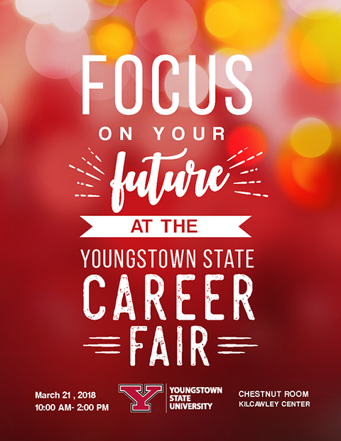 Focus on your future at the youngstown state career fair march 21 2018 10:00 am to 2:00 pm chestnut room in kilcawley center