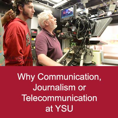wht communication, journalism or telecommunication at ysu