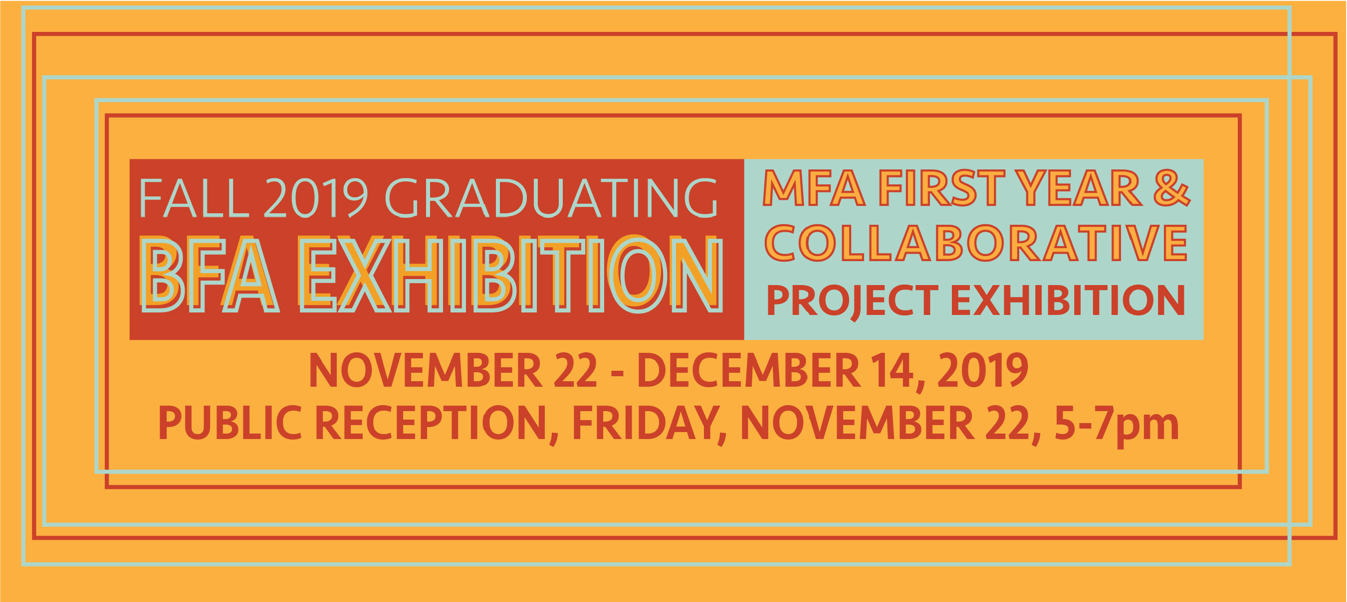 Fall 2019 Graduating BFA Exhibition. MFA First Year & Collaborative project exhibition.